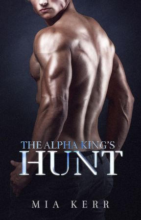The Alpha King's Hunt by authormiakerr