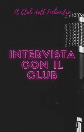 Intervista con il Club by ClubInchiostro