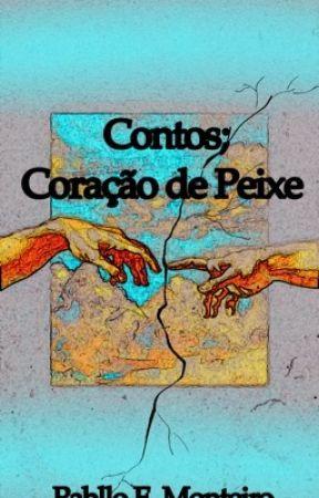 Contos: Coração de Peixe [Pt.Br. Versão] by PablloMonteiro86470