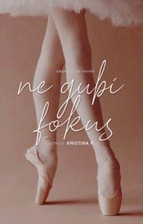 Ne gubi fokus by missKristinaP