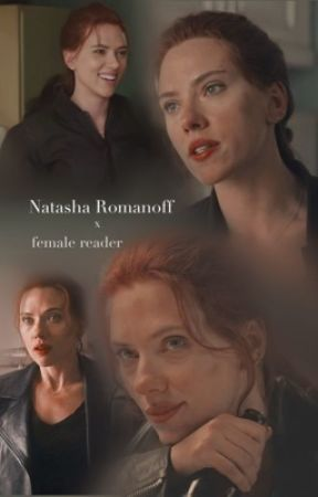 Natasha Romanoff x Female Reader POVs by ChloweeeLou