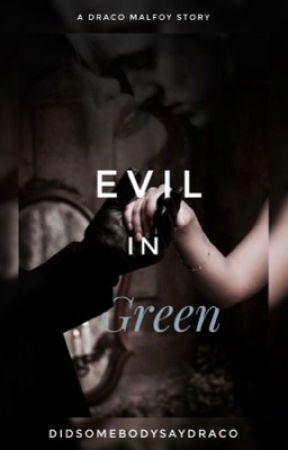 Evil in Green (Draco Malfoy) by DidSomebodySayDraco