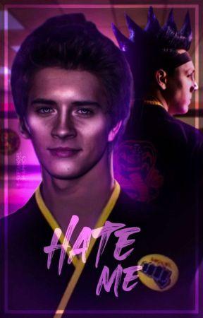 HATE ME ━━ COBRA KAI by desubicadosw
