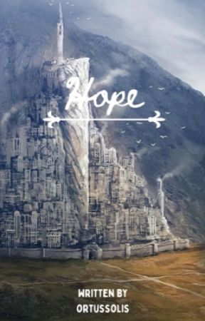 Hope ↠ LOTR by ortussolis
