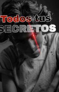 Todos tus secretos -PAUSADA- cover
