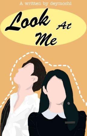 Look At Me by deaara06