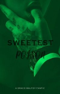 sweetest poison (draco malfoy fanfic) cover