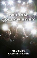 Billion-Dollar Baby by ladream8