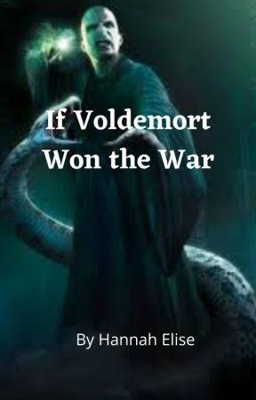 If Voldemort Won the War by AddictedWriter_
