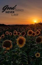 Good Things Never Last (DreamxReader) by _blondie09_