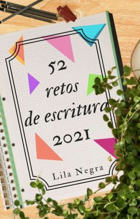 52 retos de escritura 2021 by krysta_lilim