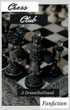 Chess Club//A DreamNotFound Fanfiction by DetectiveDweam