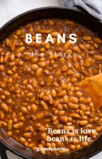 Beans, the story. by glamophoric