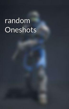 random Oneshots by ThetdmZack