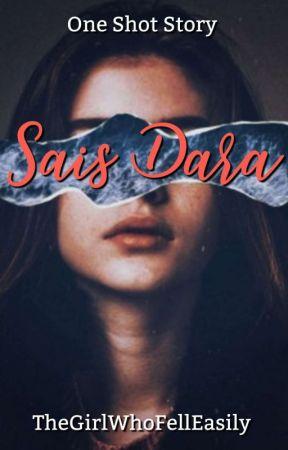 Sais Dara [One Shot Story]✓ by czeandicatess