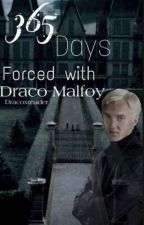 365 Days Forced with Draco Malfoy by DracosMlfhoee