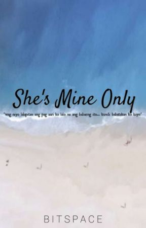 She's Mine Only by BitSpace
