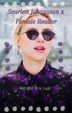 Scarlett Johansson x Female Reader by Blobthefish