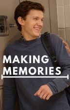 Making memories ( peter parker X reader) by Justsam044