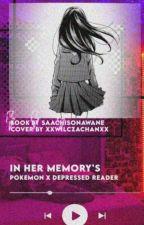 IN HER MEMORY'(Pokemon x depressed reader) by SaachiSonawane