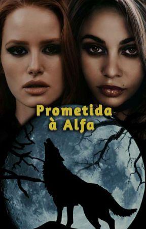 Prometida à Alfa - Choni by ourchoni
