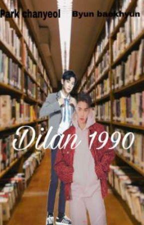 Dilan 1990       [Chanbaek] by Ohmflukesweety