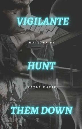 Vigilante [BOOK 1] by KaylaMarieWrites
