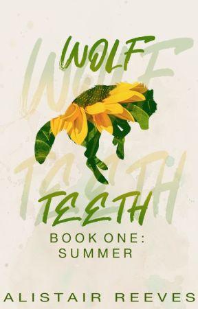 Wolf Teeth - Book One: Summer by kataraqui
