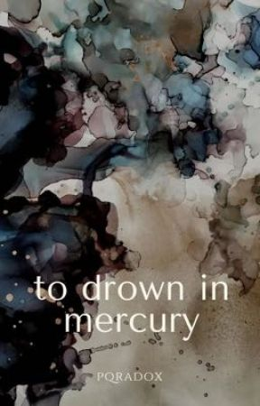 to drown in mercury by pqradox