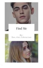 Find Me  by zoe_the_librarian