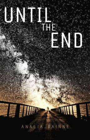 Until The End by blooming_rose18