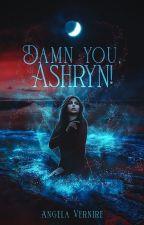 Damn you, Ashryn! autorstwa a_vernire