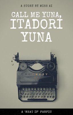 Call me Yuna, Itadori Yuna