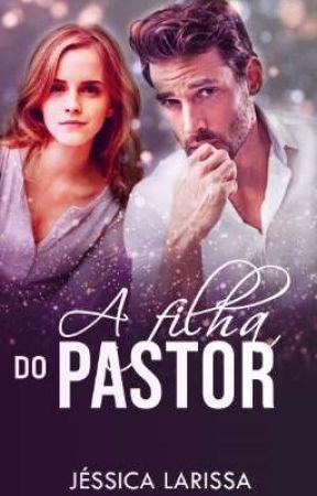 A Filha do Pastor by Larissa1995Reis