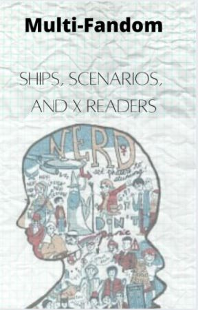 Multi-Fandom Ships, Scenarios, and x readers. by Pandamatic0075