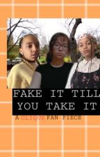 The Clique: Fake it Till You Take It by ittybittyqueenie