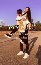 Yo te Odio! by Lauceleste18