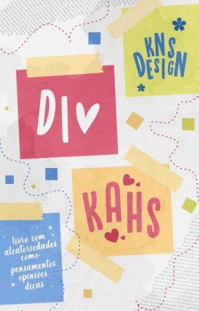 Dicas da Kah by knsdesign