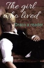 The girl who lived (Draco Malfoy x reader) by hpislife247