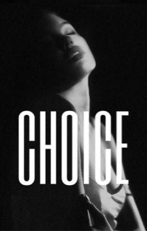 CHOICE (book 1) by lovstruck1
