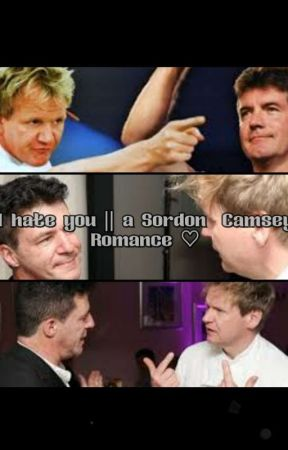 I hate you || Simon Cowell x Gordon Ramsay by Niallismyyellow