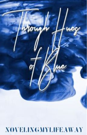 Through Hues of Blue by novelingmylifeaway
