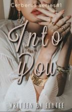 Into you (Cerberus Series #1) by elytee