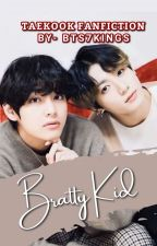 BRATTY KID || TAEKOOK ✓ by -bts7Kings-