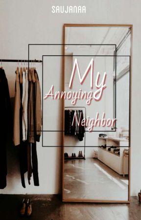 My Annoying Neighbor by Saujanaa