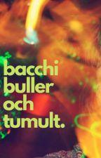 Bacchi buller och tumult av felblossom