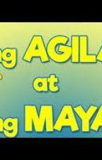 ANG AGILA AT ANG MAYA by Bbbeeeaaa1