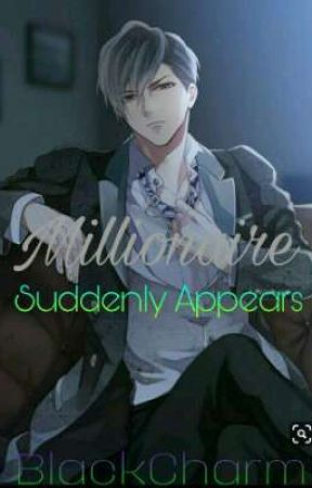 Millionaire Suddenly Appears by jam_morales