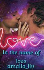 In the name of  love από amalia_liv