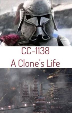 CC-1138 | A Clone's Life by General606